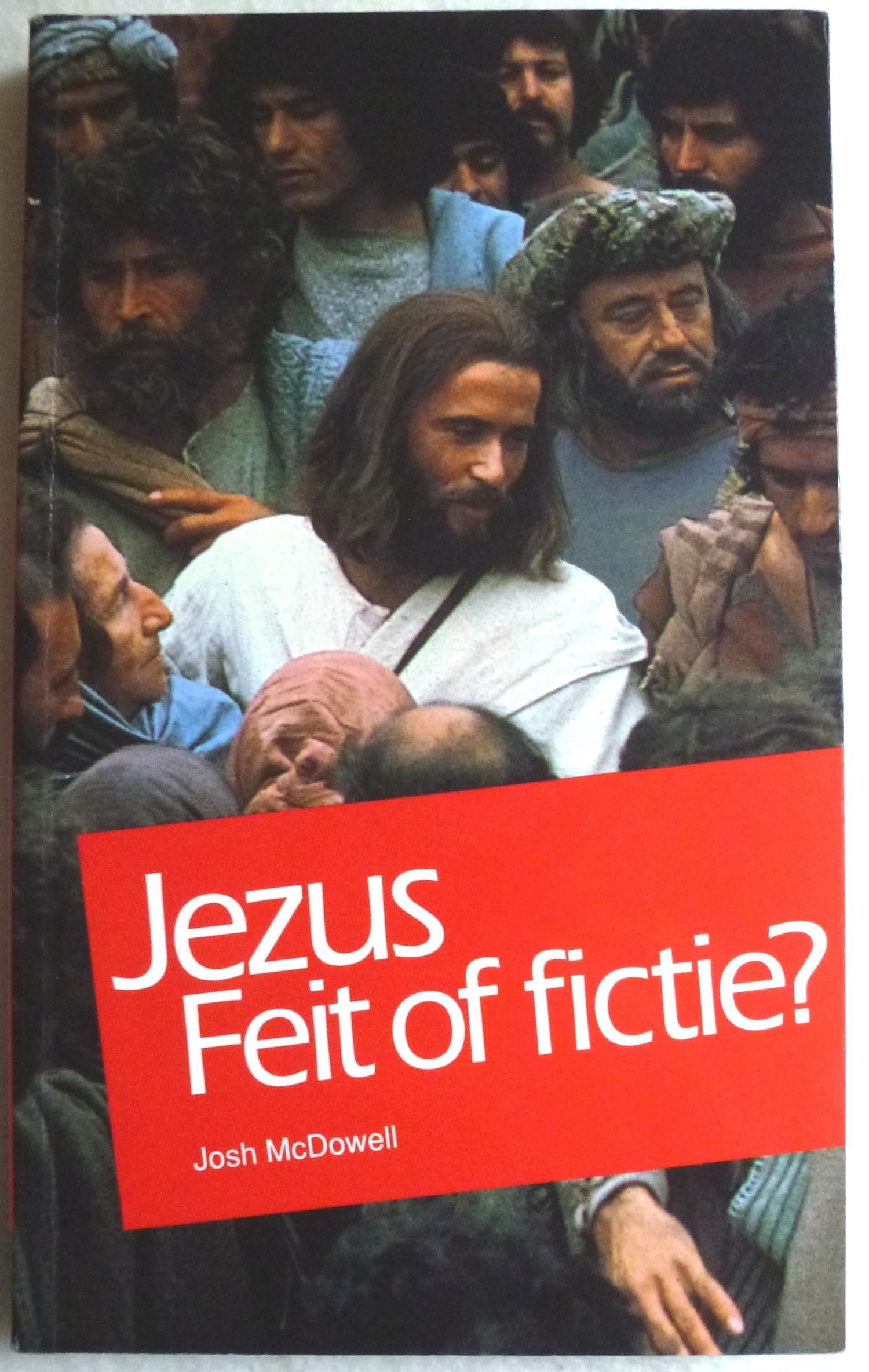 Jezus Feit of Fictie - Josh McDowell