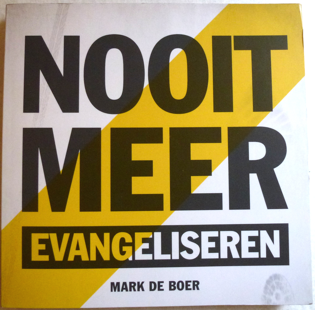 Nooit meer evangeliseren - Mark de Boer voorkant